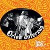 ORLEK/UNTERZUG LIVE