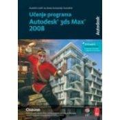 UCENJE PROGRAMA AUTODESK 3 DS MAX 2008. OSNOVE, Remi Breton, Mark Gerhard