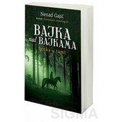 Bajka nad bajkama - Senka u tami - Nenad Gajić