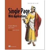 SINGLE PAGE WEB APPLICATIONS, Michael S. Mikowski and Josh C. Powell