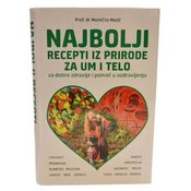 Najbolji recepti iz prirode za um i telo Prof. DR. Momcilo Matic