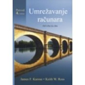 UMREŽAVANJE RACUNARA, James F. Kurose, Keith W. Ross