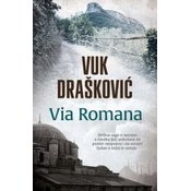 Via Romana - Vuk Draškovic