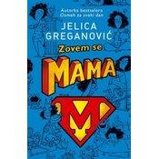 Zovem se Mama - Jelica Greganovic