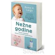 Nežne godine – Razvoj i vaspitanje deteta u prve cetiri godine života - Remo H. Largo