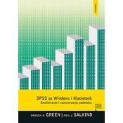 SPSS ZA WINDOWS I MACINTOSH: ANALIZIRANJE I RAZUMEVANJE PODATAKA, Samuel B. Green, Neil J. Salkind