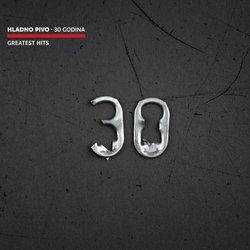 HLADNO PIVO // GREATEST HITS - 30 GODINA