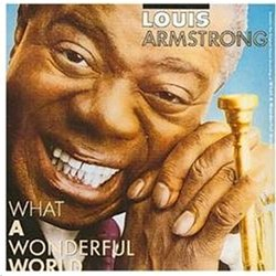 LOUIS ARMSTRONG/WHAT A WONDERFUL WORLD