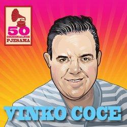 VINKO COCE // 50 ORIGINALNIH PJESAMA