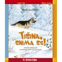 TIŠINA, SNIMA SE! - biblioteka  MOJA KNJIGA - Maja Gluščević