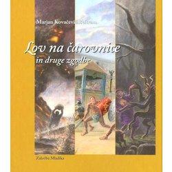 Knjiga Marjan Kovačevič Beltram: Lov na čarovnice in druge zgodbe