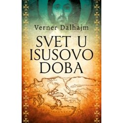 Svet u Isusovo doba - Verner Dalhajm