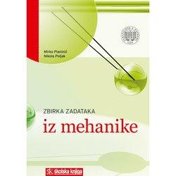 ZBIRKA ZADATAKA IZ MEHANIKE - Mirko Planinić, Nikola Poljak
